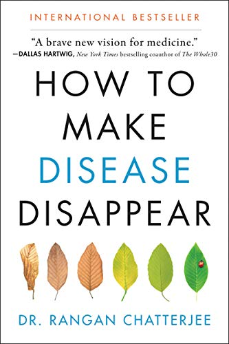 Compare Textbook Prices for How to Make Disease Disappear Illustrated Edition ISBN 9780062846334 by Chatterjee, Rangan