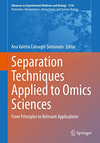 Separation Techniques Applied to Omics Sciences: From Principles to Relevant Applications (Advances in Experimental Medicine and Biology Book 1336) (English Edition)