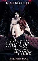 My Life to Take: A Demon's Love book 2