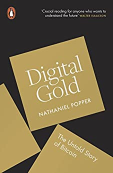 Digital Gold: The Untold Story of Bitcoin by [Nathaniel Popper]