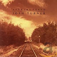 A Tribute to Josh Turner