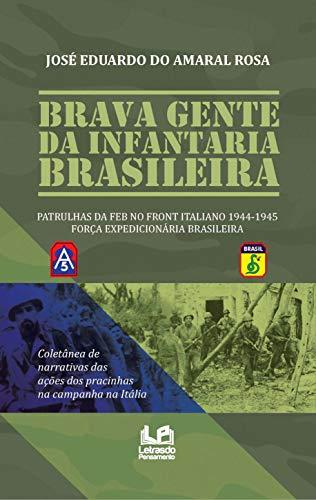 Brava Gente Da Infantaria Brasileira