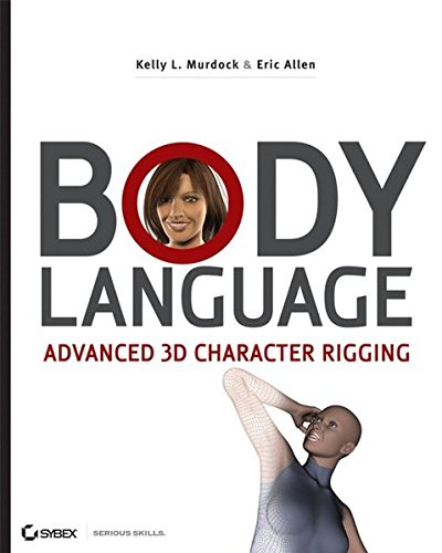Body Language: Advanced 3D Character Rigging