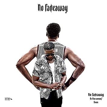 No Fadeaway