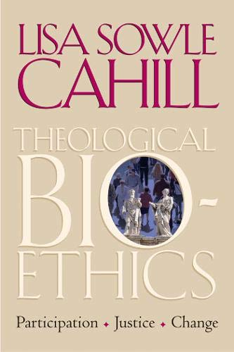 Theological Bioethics: Participation, Justice, and Change (Moral Traditions)