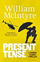 Present Tense (A Robbie Munro Thriller)