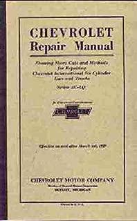 THE ABSOLUTE BEST 1929_1930 CHEVROLET CAR & TRUCK REPAIR SHOP & SERVICE MANUAL - FOR AC-LQ , Universal Model AD-LR, Phaeton, Roadster, Coupe, Sedan, Coach, Convertible Landau, Cabriolet, Sedan Delivery, 1/2 ton & 1 1/2 ton