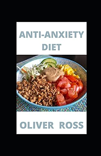 Anti-Anxiety Diet: Plant-Based Recipes...