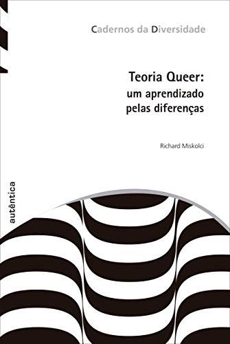 Teoria Queer: Um aprendizado pelas diferenças - 3ª Edição