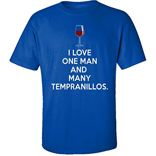 I Love One Man and Many Tempranillos - Wine Lovers - Adult Shirt S Royal
