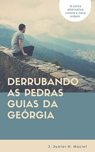 Derrubando as pedras guias da Geórgia: A única alternativa contra a nova...