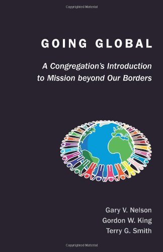 Going Global: A Congregation's Introduction to Mission Beyond Our Borders (TCP The...