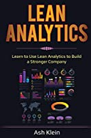 Lean Analytics: Learn to Use Lean Analytics to Build a Stronger Company