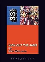 Kick Out the Jams: 33 1/3