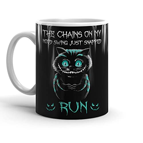 Best Coffee Mug The For Chain And On Of My Or Mood Swing Just Snapped Run C A T Halloween Gifts For Man Woman Boys Girls Kids