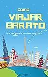 Como viajar barato: Dicas para ajudar os viajantes a gastar pouco. (Portuguese Edition)