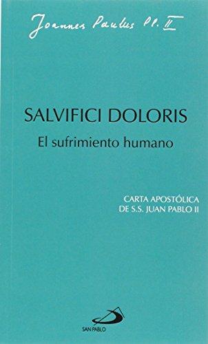 Salvifici doloris: el sufrimiento humano: Carta apostólica de Juan Pablo II (Encíclicas-documentos)