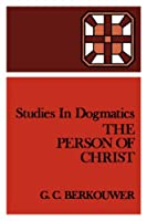 The Person of Christ (Studies in Dogmatics)