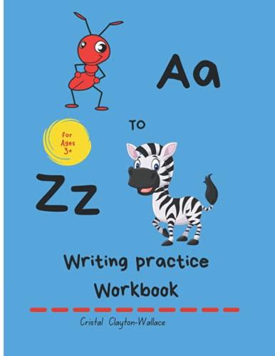 A to Z Writing Practice Workbook: Writing Practice Workbook