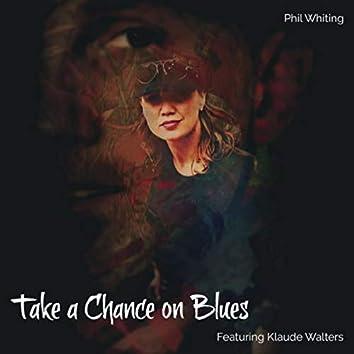 Take a Chance on Blues