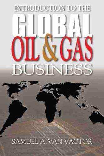 Introduction to the Global Oil & Gas Business