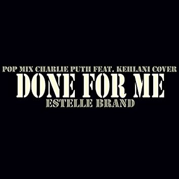 Done For Me (Pop Mix Charlie Puth feat. Kehlani cover)
