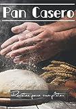 Pan casero: Recetas para completar, pequeño libro de recetas en blanco para completar con sus propias recetas de pan