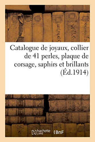 Catalogue de joyaux, collier de 41 perles, plaque de corsage, saphirs et brillants, collier-rivière: de 109 brillants, tableaux, gravures, argenterie, tapisseries, fourrures, objets d'art, automobiles