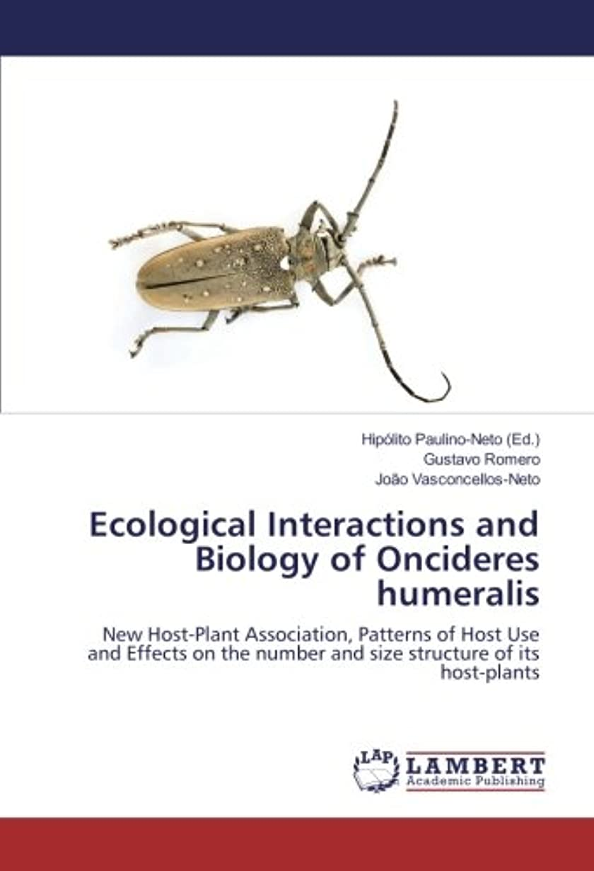 マーカーサミットペルメルEcological Interactions and Biology of Oncideres humeralis: New Host-Plant Association, Patterns of Host Use and Effects on the number and size structure of its host-plants
