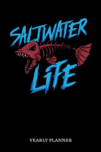 Saltwater Life Yearly Planner: Saltwater Sea Fishing Fish Anglin Fisherman Yearly Planner 2021 Daily Weekly Monthly Academic Planner & Organizer To Do's And Goals Calendar Class Shedule For Student