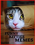 FUNNY KITTIES MEMES CALENDAR 2022  2023: cat meme monthly calendar 2022 size 8.5x11 inch with high quality images glossy gift for everyone .
