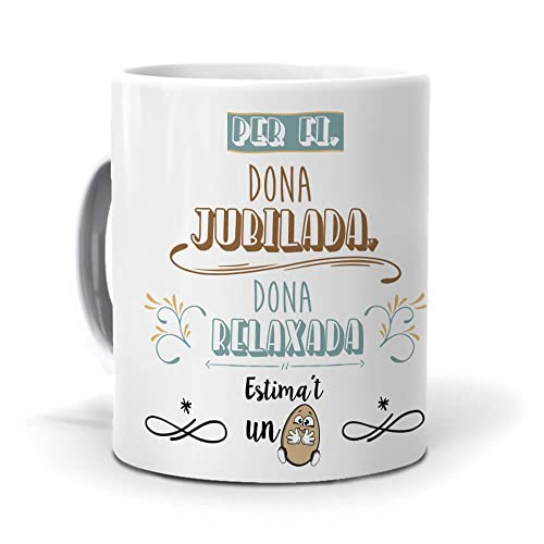 mundohuevo Taza Regalo jubilacion Mujer en Catalan Dona jubilada, Dona Relaxada. Ceramica AAA - 350 ml.
