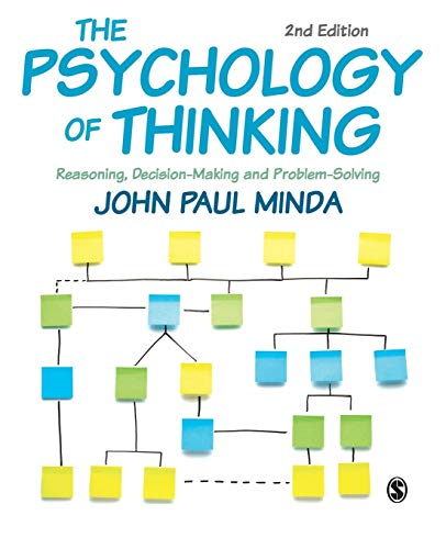 Compare Textbook Prices for The Psychology of Thinking: Reasoning, Decision-Making and Problem-Solving Second Edition ISBN 9781529702064 by Minda, John Paul