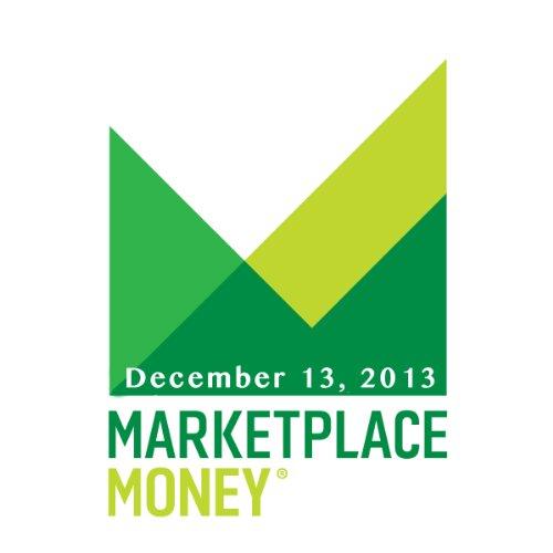 Marketplace Money, December 13, 2013 cover art