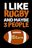 "I Like Rugby And Maybe 3 People: Funny Rugby Notebook/Journal (6"" X 9"") Rugby Players Gifts For Birthday Or Christmas"