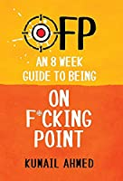Ofp: An 8 Week Guide to Being On F*cking Point