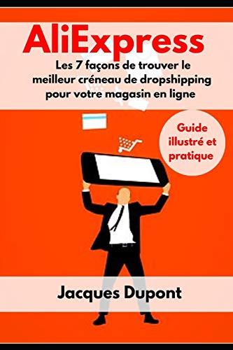 AliExpress Les 7 façons de trouver le meilleur créneau de dropshipping pour votre magasin en ligne: Guide illustré et pratique