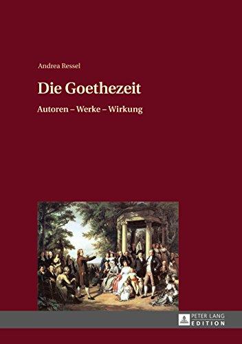Die Goethezeit: Autoren Werke Wirkung