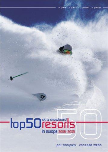 Top 50 Ski and Snowboard Resorts in Europe 2008-2009 (Top 50 Ski & Snowboard Resorts in Europe)