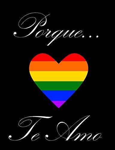 Porque... Te Amo (Spanish Edition)
