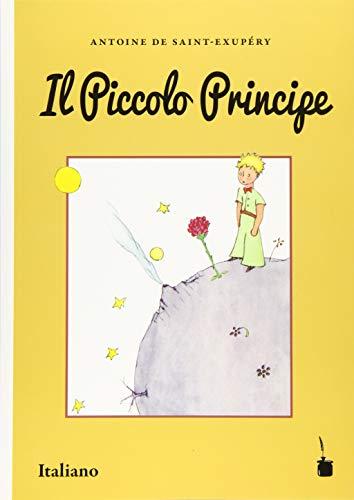 Der Kleine Prinz. Il Piccolo Principe: Italienische Übersetzung von LE PETIT PRINCE