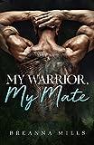 My Warrior, My Mate: A Werewolf Romance