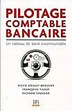 Pilotage comptable bancaire - Un tableau de bord incontournable