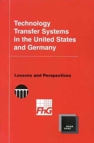 Technology Transfer Systems in the United States and Germany: Lessons and Perspectives