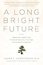 A Long Bright Future by Laura Carstensen (1905-07-03)