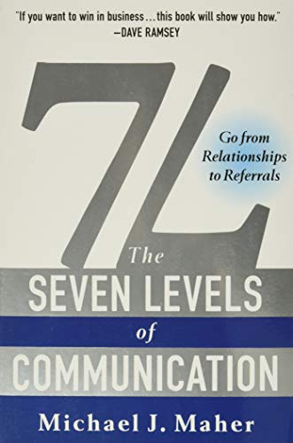 Real Estate Investing Books! -  7L: The Seven Levels of Communication: Go From Relationships to Referrals