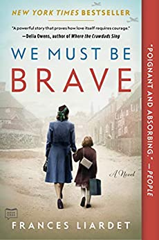 We Must Be Brave by [Frances Liardet]