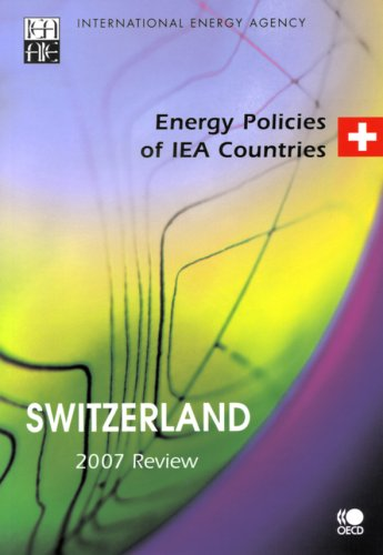 Energy Policies of IEA Countries: Switzerland 2007