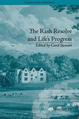 [The Rash Resolve and Life's Progress: by Eliza Haywood] (By: Carol Stewart) [published: July, 2013]