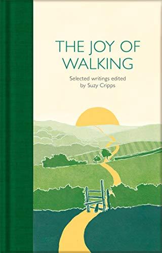 The Joy of Walking: Selected Writings (Macmillan Collector's Library)